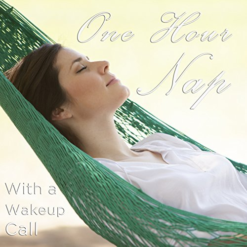 One Hour Long Nap with a Wake up Call: An Hour of Relaxing Music and Nature Sounds and One U.S. Army...