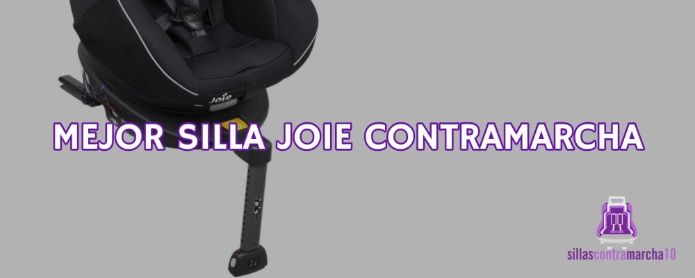 mejor silla joie a contramarcha